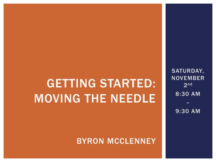 Getting started: moving the needle