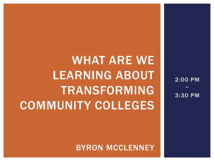 What are we learning about transforming community colleges