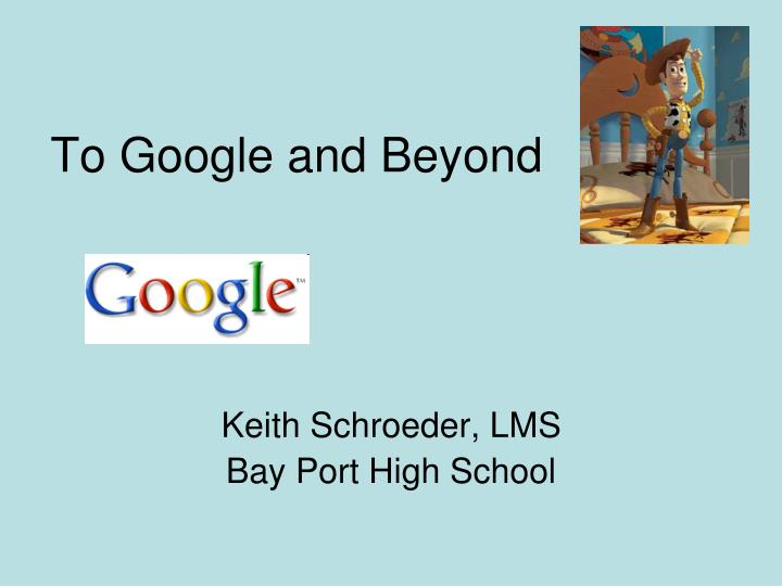 To Google and Beyond