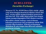 bursa efek securities exchange