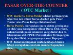 pasar over the counter otc market