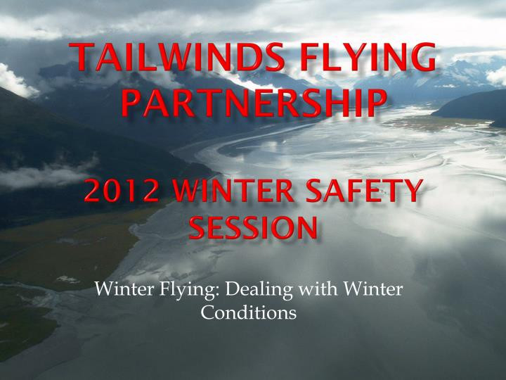 tailwinds flying partnership 2012 winter safety session n.