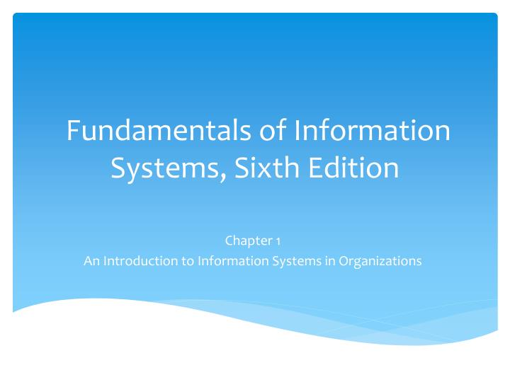 fundamentals of information systems sixth edition n.