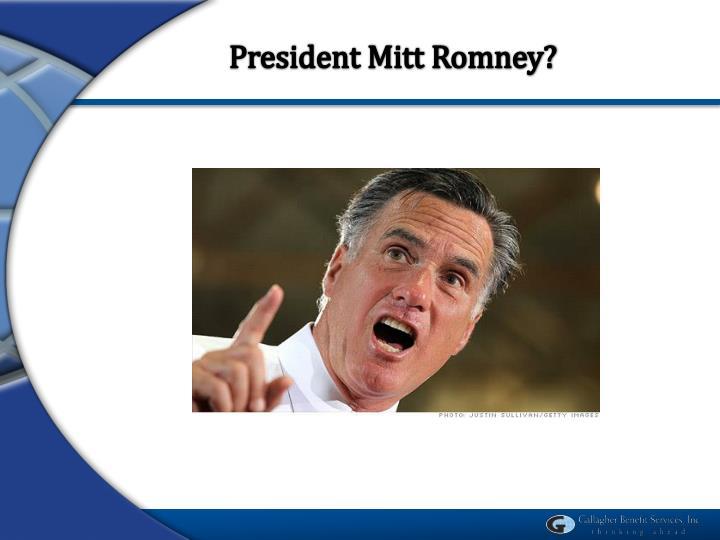 President Mitt Romney?