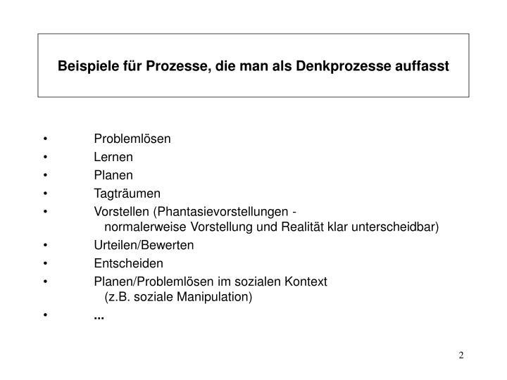 Beispiele f r prozesse die man als denkprozesse auffasst