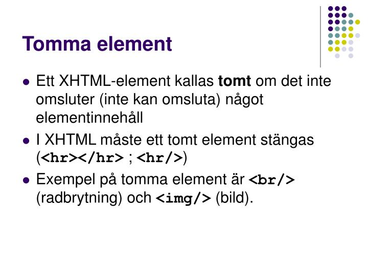 Tomma element