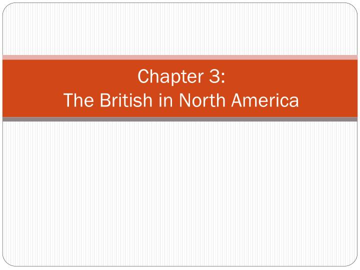 chapter 3 the british in north america n.