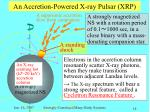 an accretion powered x ray pulsar xrp