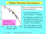 higher harmonic resonances