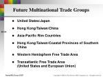 future multinational trade groups