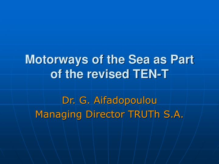 Motorways of the sea as part of the revised ten t