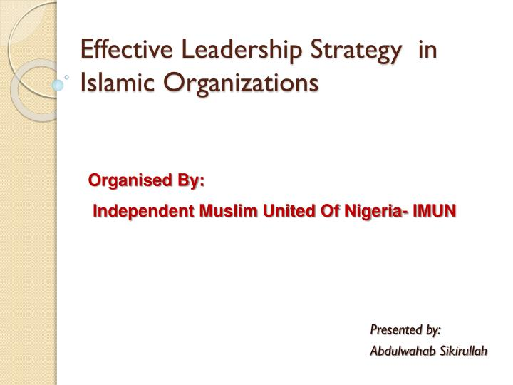 effective leadership strategy in islamic organizations n.