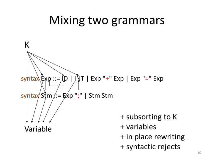 Mixing two grammars