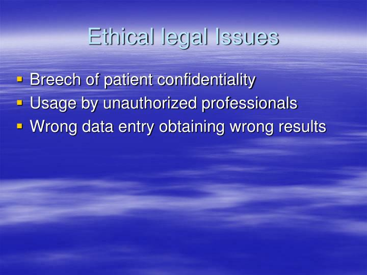 Ethical legal Issues