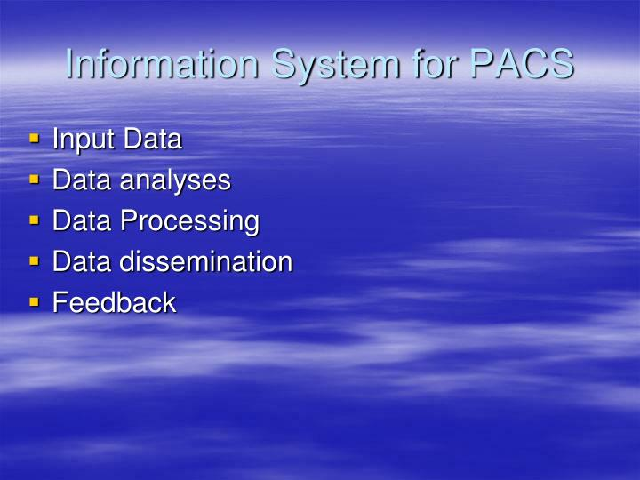 Information System for PACS