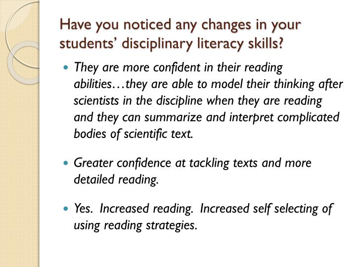 Have you noticed any changes in your students' disciplinary literacy skills?