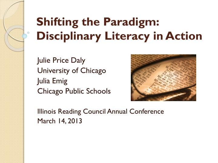 Shifting the paradigm disciplinary literacy in action