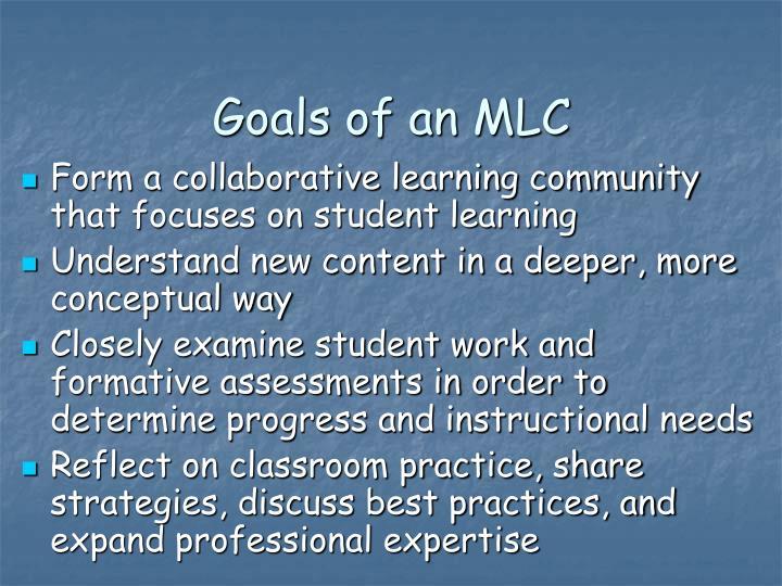 Goals of an MLC