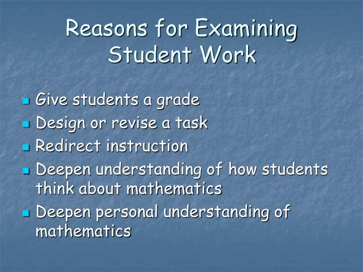 Reasons for Examining Student Work