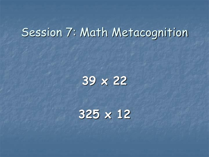 Session 7: Math Metacognition