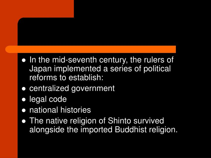 In the mid-seventh century, the rulers of Japan implemented a series of political reforms to establish: