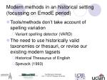 modern methods in an historical setting focussing on emode period