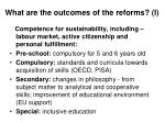 what are the outcomes of the reforms i