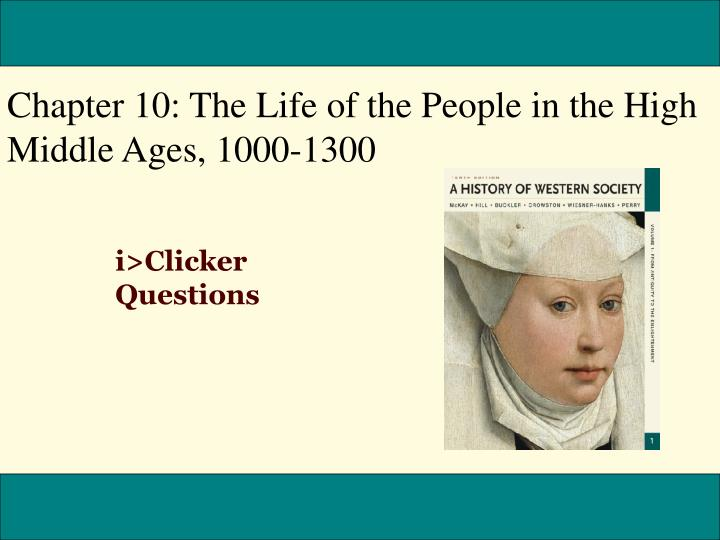 Chapter 10: The Life of the People in the High Middle Ages, 1000-1300