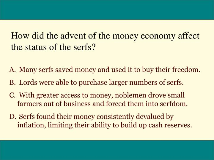 How did the advent of the money economy affect the status of the serfs?