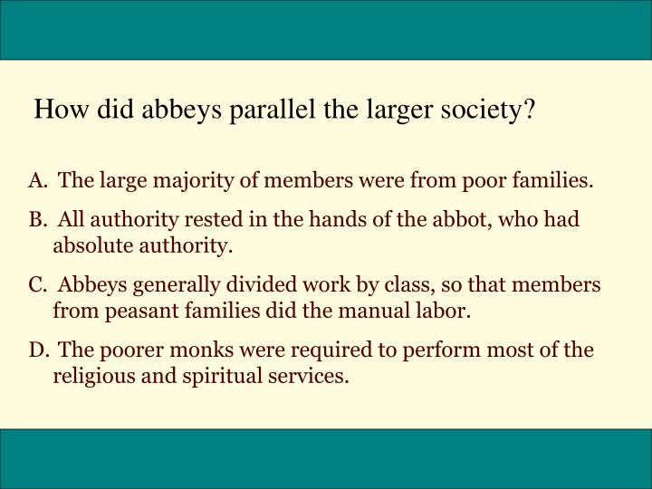 How did abbeys parallel the larger society?