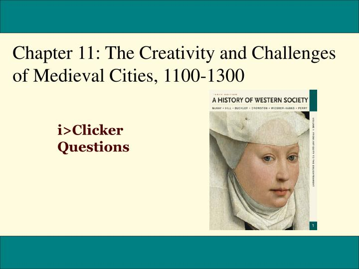 Chapter 11: The Creativity and Challenges of Medieval Cities, 1100-1300