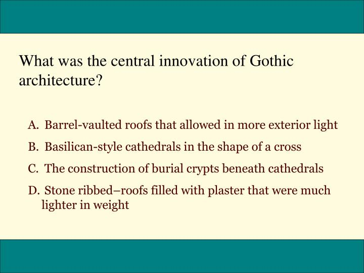 What was the central innovation of Gothic architecture?