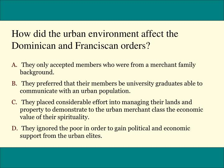How did the urban environment affect the Dominican and Franciscan orders?