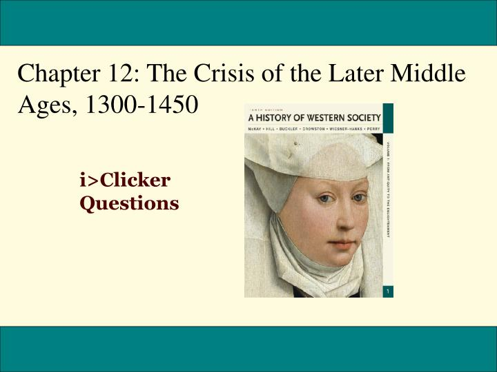 Chapter 12: The Crisis of the Later Middle Ages, 1300-1450
