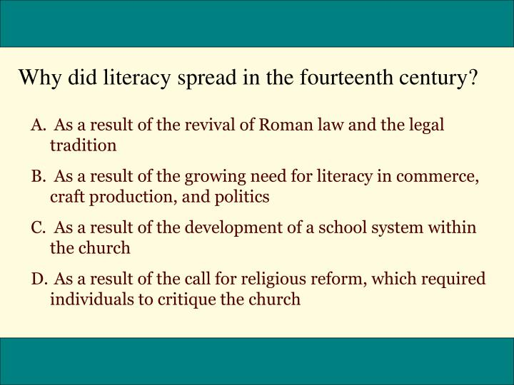 Why did literacy spread in the fourteenth century?