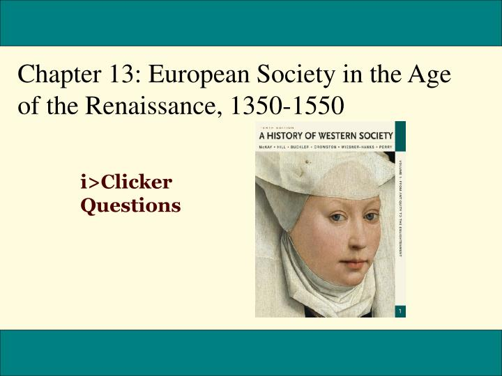 Chapter 13: European Society in the Age of the Renaissance, 1350-1550