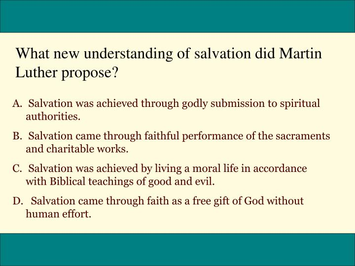What new understanding of salvation did Martin Luther propose?