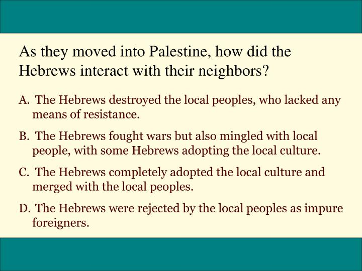 As they moved into Palestine, how did the Hebrews interact with their neighbors?