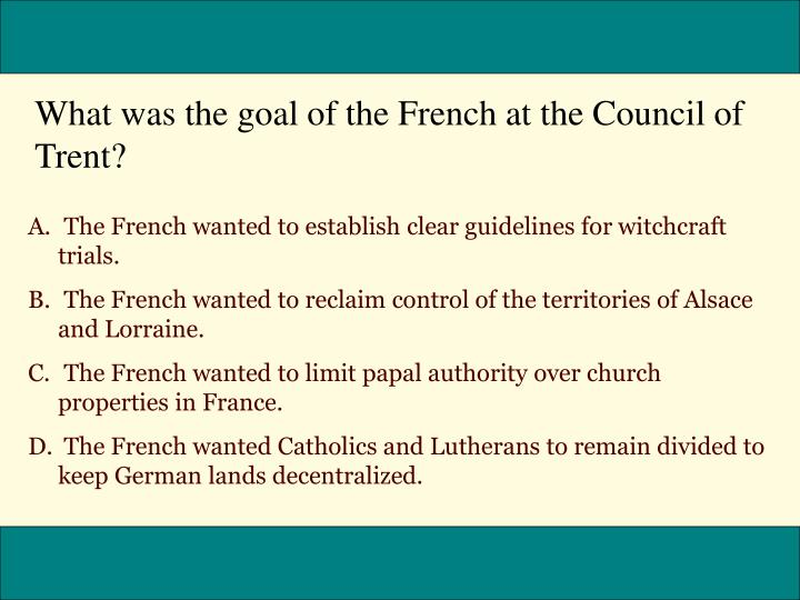 What was the goal of the French at the Council of Trent?