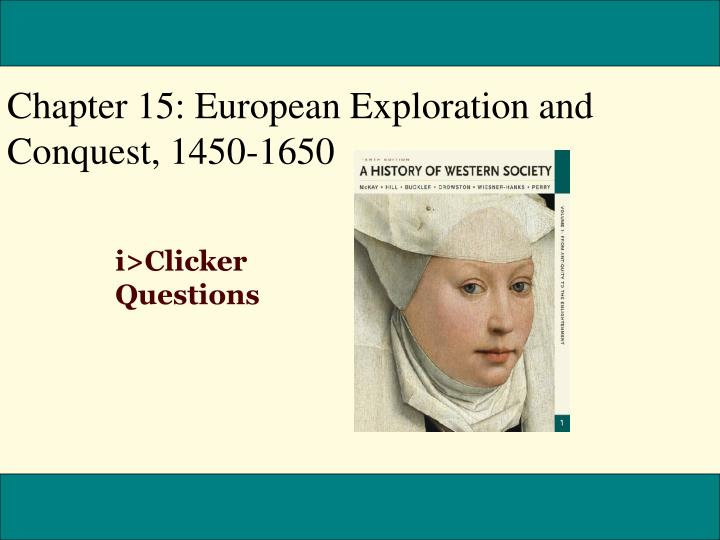 Chapter 15: European Exploration and Conquest, 1450-1650