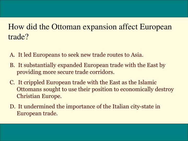 How did the Ottoman expansion affect European trade?