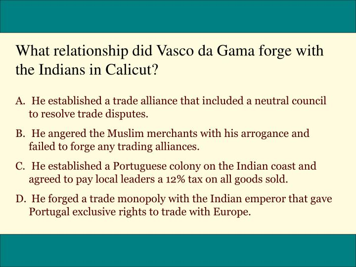What relationship did Vasco da Gama forge with the Indians in Calicut?