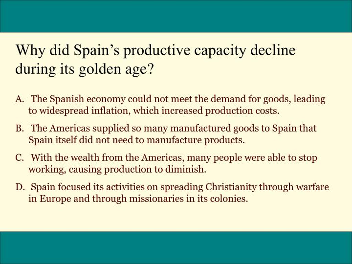 Why did Spain's productive capacity decline during its golden age?