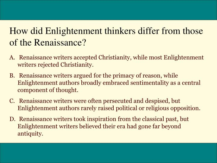 How did Enlightenment thinkers differ from those of the Renaissance?