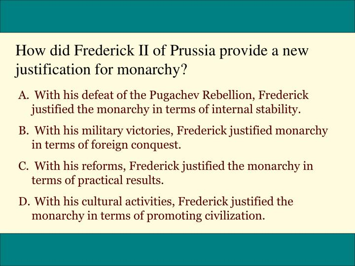 How did Frederick II of Prussia provide a new justification for monarchy?
