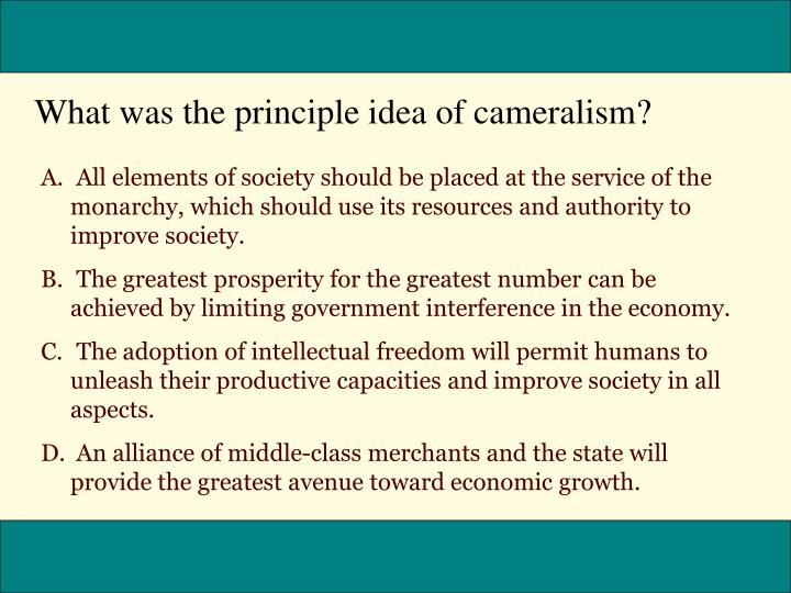 What was the principle idea of cameralism?