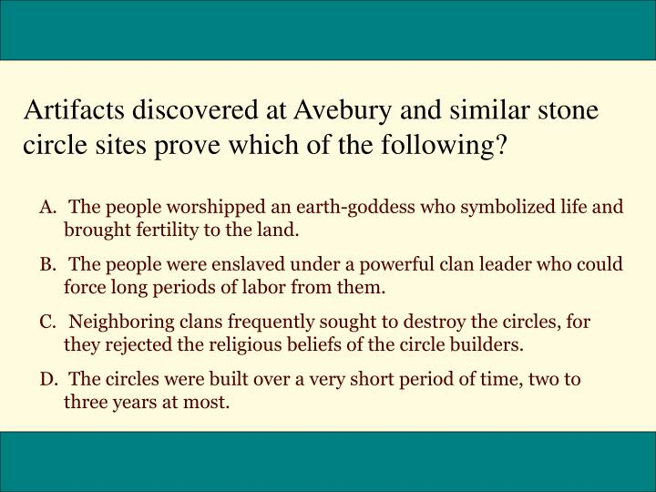 Artifacts discovered at Avebury and similar stone circle sites prove which of the following?