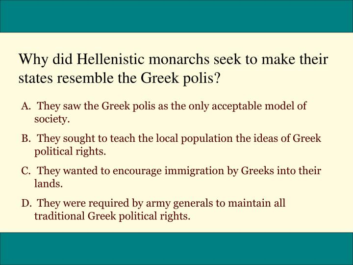 Why did Hellenistic monarchs seek to make their states resemble the Greek polis?
