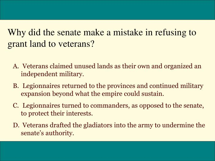 Why did the senate make a mistake in refusing to grant land to veterans?