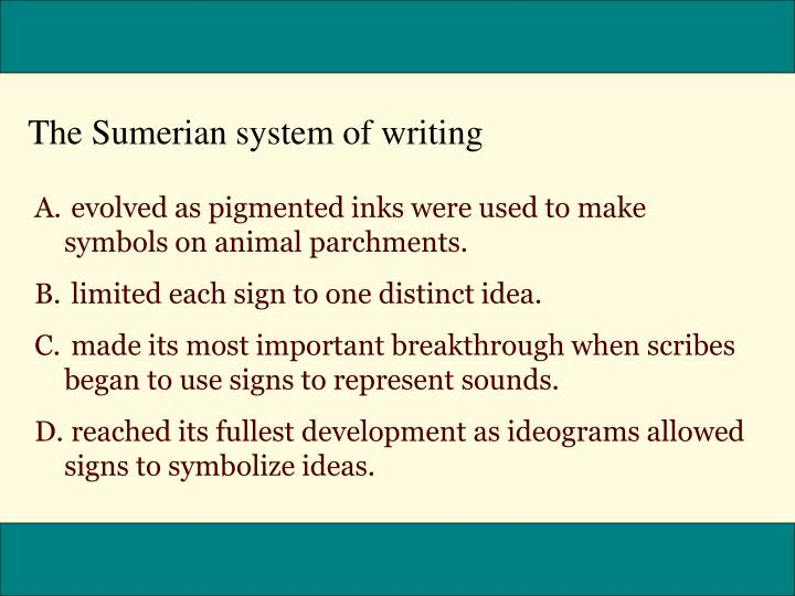 The Sumerian system of writing